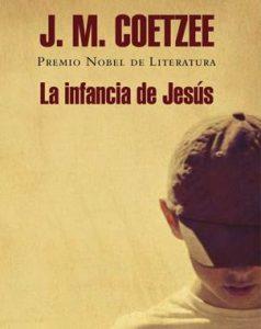 """J. M. Coetzee, """"La infancia de Jesús"""", traducción de Miguel Temprano, Mondadori, México, 2013, 272 pp."""