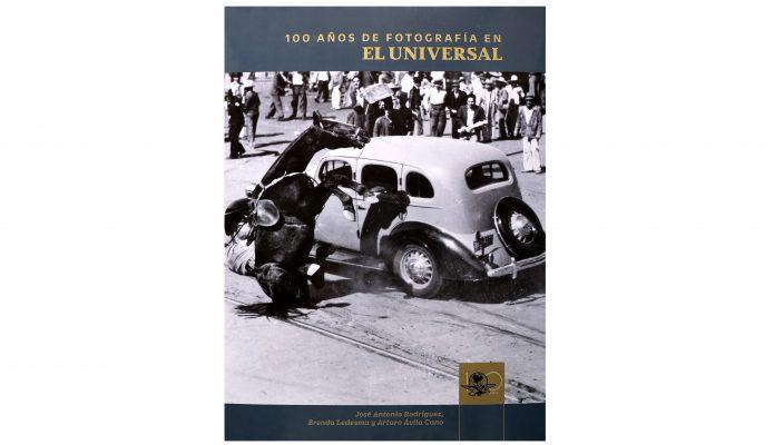 PORTADA LIBRO 100 ANOS UNIVERSAL PARA RESENA DE CULTURA TAMBIEN REPRODUCCIONES DE FOTOS QUE VIENE EN EL LIBRO.